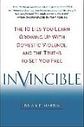 Invincible: The 10 Lies You Learn Growing Up with Domestic Violence, and the Truths to Set You Free