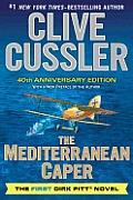 Mediterranean Caper The First Dirk Pitt Novel a 40th Anniversary Edition