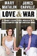 Love and War: Twenty Years, Three Presidents, Two Daughters and One Louisiana Home
