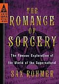 Romance of Sorcery The Famous Exploration of the World of the Supernatural