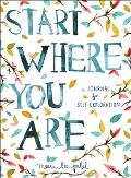 Start Where You Are A Journal for...