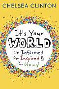 Its Your World: Get Informed, Get...