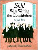Shh Were Writing The Constitution