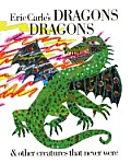 Eric Carles Dragons Dragons & Other Creatures that Never Were