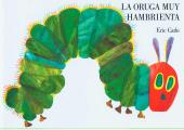 La Oruga Muy Hambrienta The Very Hungry Caterpillar
