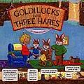 Goldilocks & The Three Hares