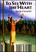 To See With The Heart Sitting Bull