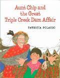 Aunt Chip & the Great Triple Creek Dam Affair