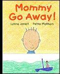 Mommy Go Away