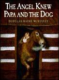 Angel Knew Papa & The Dog