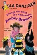 Orange You Glad Its Halloween Amber Brown