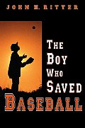 Boy Who Saved Baseball