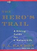 The Hero's Trail: A Guide for a Heroic Life Cover