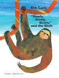 Slowly, Slowly, Slowly Said the Sloth