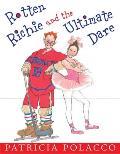 Rotten Richie & The Ultimate Dare
