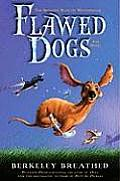 Flawed Dogs The Novel