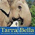 Tarra & Bella The Elephant & Dog Who Became Best Friends