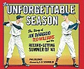 The Unforgettable Season: The Story of Joe Dimaggio, Ted Williams and the Record-Setting Summer of '41