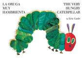 The Very Hungry Caterpillar/La Oruga Muy Hambrienta Cover