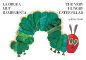 The Very Hungry Caterpillar/La Oruga Muy Hambrienta