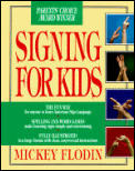 Signing for Kids: The Fun Way for Anyone to Learn American Sign Language Cover