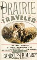 Prairie Traveler The Classic Handbook