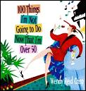 100 Things Im Not Going To Do Now That