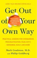 Get Out of Your Own Way Overcoming Self Defeating Behavior