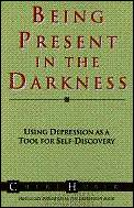 Being Present In The Darkness Using De