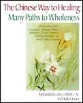 Chinese Way To Healing Many Paths to Wholeness