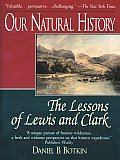 Our Natural History The Lessons Of Lewis & Clark