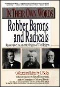 In Their Own Words Robber Barons & Radic