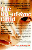 Out Of Sync Child Recognizing & Coping with Sensory Integration Dysfunction