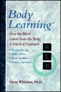 Body Learning How The Mind Learns From