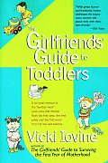 Girlfriends Guide To Toddlers