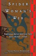 Spider Woman's Web: Traditional Native American Tales about Women's Power