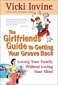 The Girlfriends' Guide to Getting Your Groove Back (Girlfriends' Guides) Cover