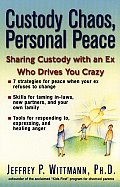 Custody Chaos, Personal Peace: Sharing Custody with an Ex Who Drives You Crazy