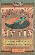 Zipping My Fly Moments In The Life Of An