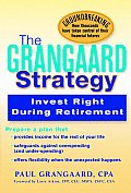 Grangaard Strategy Invest Right During Retirement