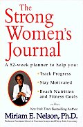 The Strong Women's Journal: A 52-Week Planner to Help You: Stay Motivated, Track Progress, Reach Nutrition and Fitness Goals