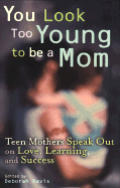 You Look Too Young To Be A Mom...