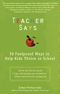 Teacher Says: 30 Foolproof Ways To Help Kids Thrive in School