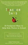 Teacher Says: 30 Foolproof Ways To Help Kids Thrive in School