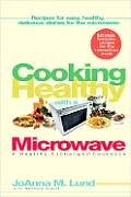 Cooking Healthy With A Microwave A Healthy Exchanges Cookbook