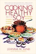 Cooking Healthy with Soy (Healthy Exchanges Cookbook)
