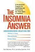 Insomnia Answer A Personalized Program for Identifying & Overcoming the Three Types of Insomnia