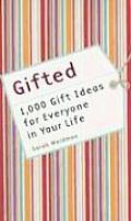 Gifted 1000 Gift Ideas For Everyone In