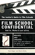 Film School Confidential: the Insider's Guide To Film Schools (07 Edition)