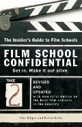 Film School Confidential: The Insider's Guide to Film Schools